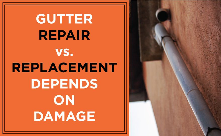gutter repair vs. replacement depends on damage