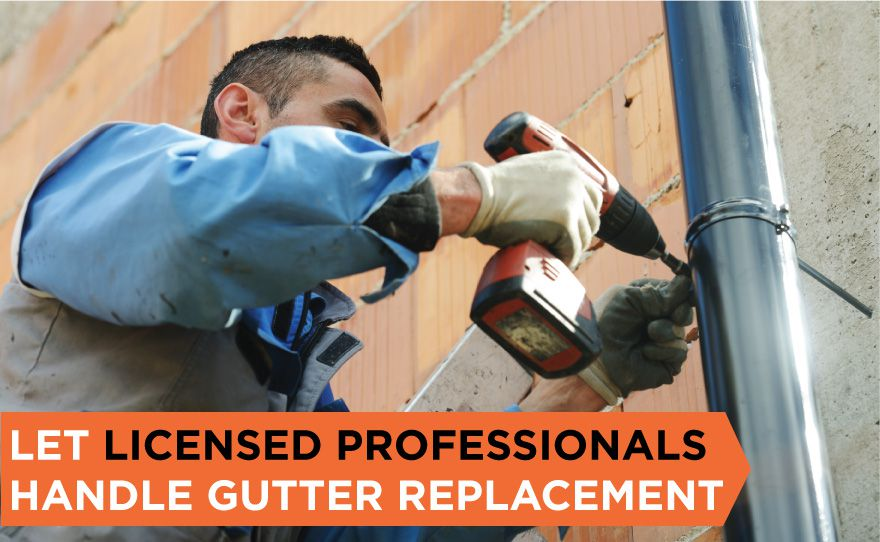 let licensed professionals handle gutter replacement