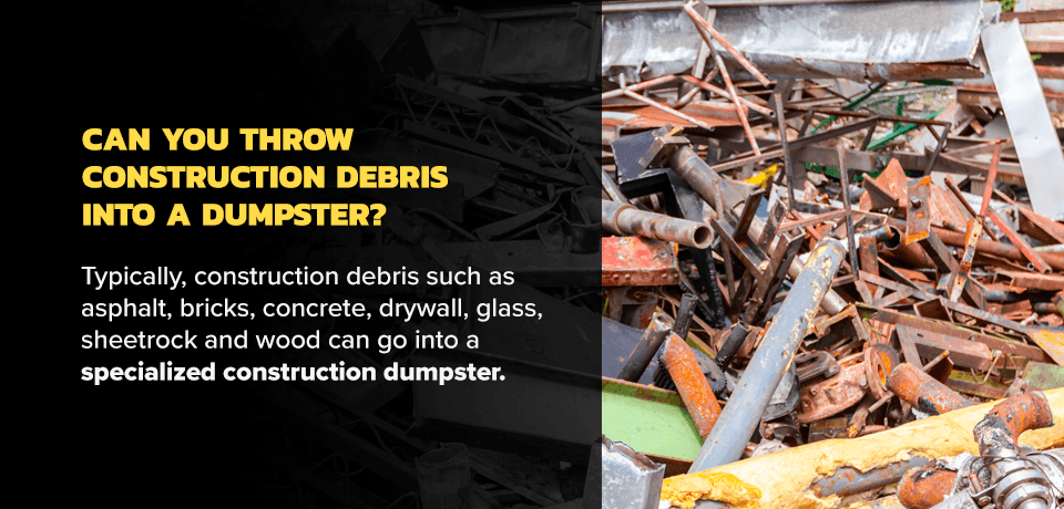 Can You Throw Construction Debris in a Dumpster