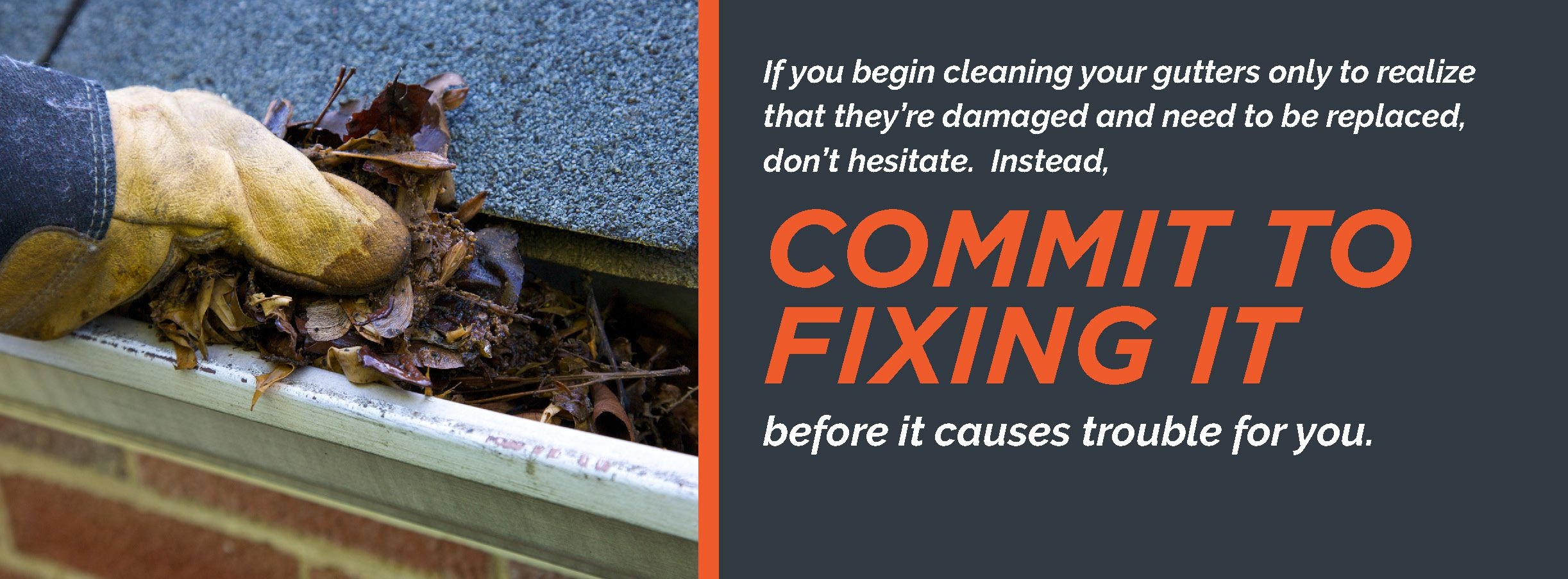 Fix and replace damaged gutters