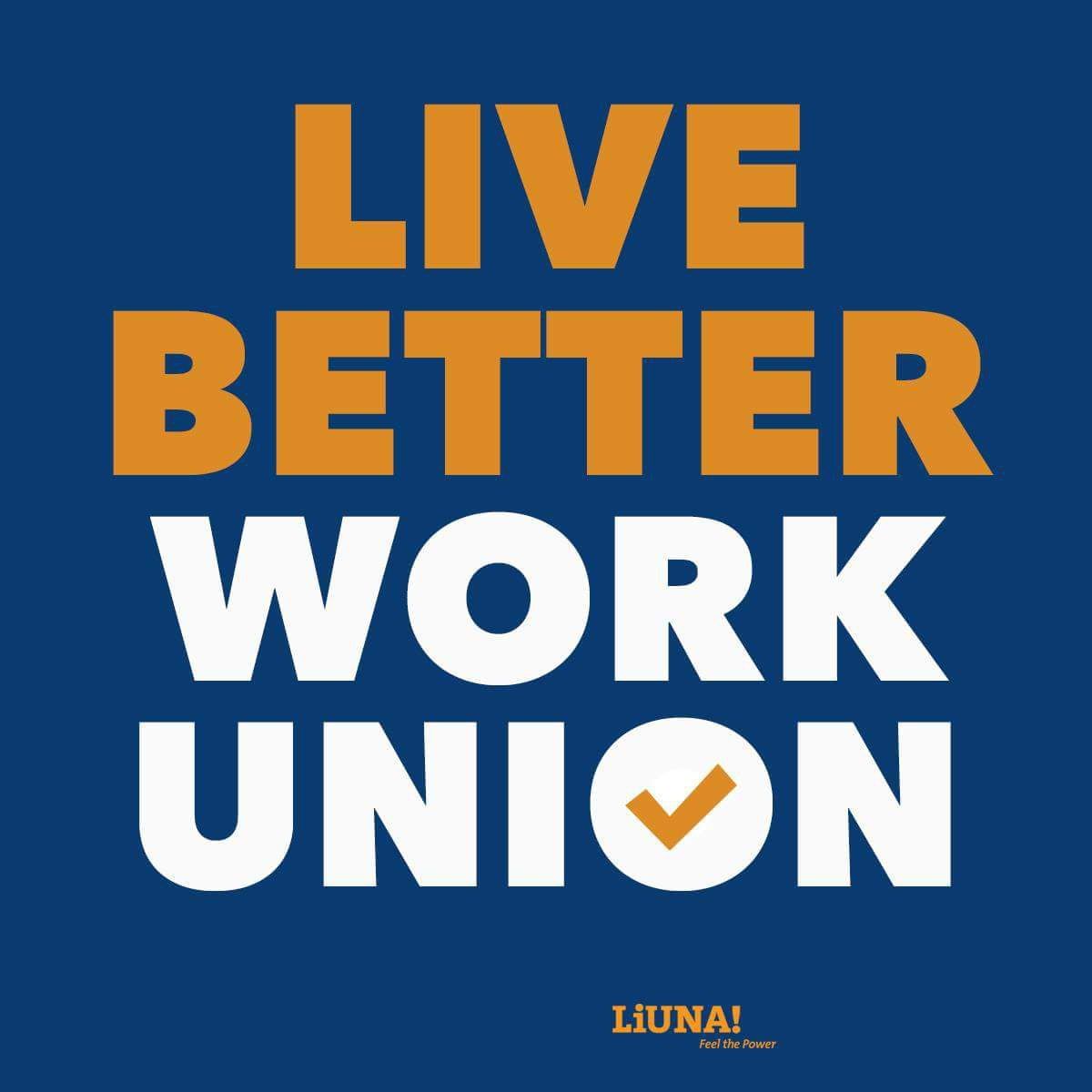 LiUNA Live Better Work Union.jpg