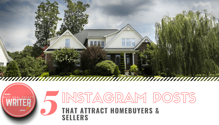 5 Types Of Instagram Content That Attract Homebuyers Sellers Real Estate Copy Writing Content Marketing Services By Sarah Layton