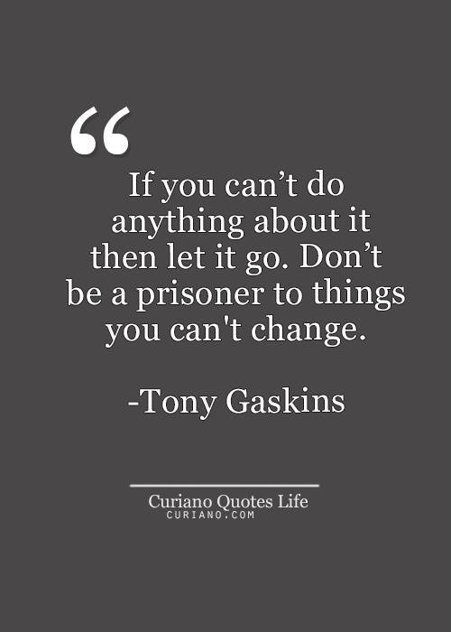 Sometimes You Just Have To Let Go Of Whats Bringing You Down