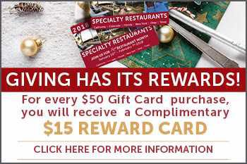 For every $50 Gift Card purchase, you will recieve a $15 Reward Card